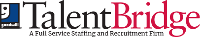 Goodwill Talent Bridge - A Full-Service Staffing and Recruitment Firm